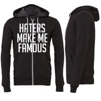 Haters Make Me Famous ma Zipper Hoodie