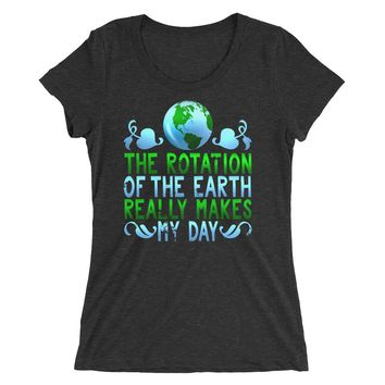 The Rotation of The Earth Really Makes My Day t-shirt, Gift for Teacher, Funny Earth Day Shirt