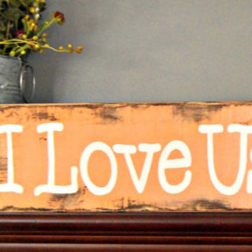 I Love Us Sign, Wooden Sign, Primitive Sign, Rustic Decor, Decorative Sign, Rustic Heart, Wedding Gift, Anniversary Gift