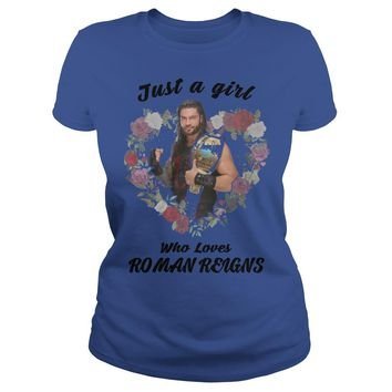 Just a girl who loves roman reigns shirt Ladies Tee
