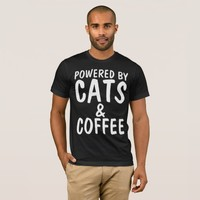 POWERED BY CATS AND COFFEE, funny t-shirts