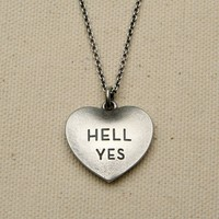 Heart Hell Yes Necklace - $110