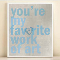 You're My Favorite Work Of Art Nursery Art Print 8x10 or 11x14 Typography Quote Poster for Baby Boy in Gray & Blue