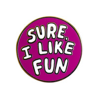 Sure I Like Fun Lapel Pin