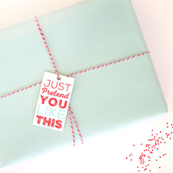 Just Pretend You Like This Gift Tag (Set of 4)