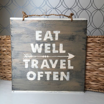 Eat Well Travel Often Sign / Wood Sign / Typography