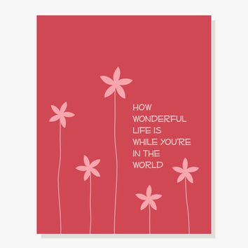 Song Lyrics Illustration - How Wonderful Life Is While Youre in the World - Quote Artwork - Purple, Red, Blue or Brown