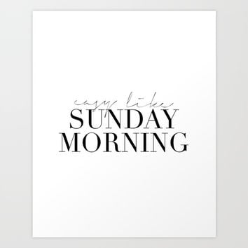 PRINTABLE Art, Easy Like Sunday Morning,Motivational Quote,Good Morning Gift,Morning Quote,Bedroom D Art Print by Printable Aleks