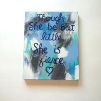 Though she be but little she is fierce acrylic canvas painting for trendy girls room or home decor