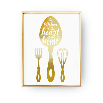 The Kitchen Is The Heart Of The Home, Real Gold Foil, Typography Print, Kitchen Decor, Kitchen Quote, Kitchen Tools Print, Kitchen Artwork