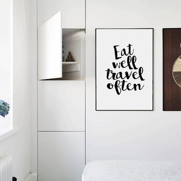 Eat Well Travel Often Art Prints  Quote Printable Wall Art Typography Print Motivational Poster Fashion Art Fashion Print Fashion Wall Art