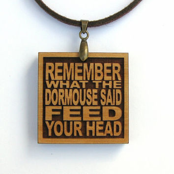 JEFFERSON AIRPLANE - Remember What The Dormouse Said Feed Your Head - Wood Lyric Necklace
