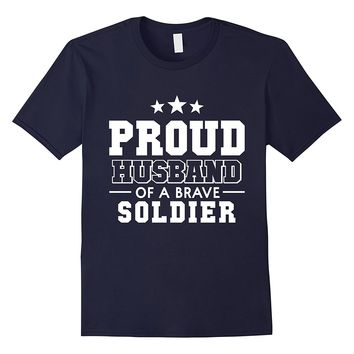 Proud Husband of a Brave Soldier Family Military Tee
