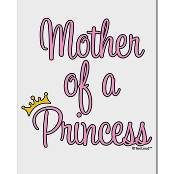 """Mother of a Princess - Matching Mom and Daughter Design Aluminum 8 x 12"""" Sign by TooLoud"""