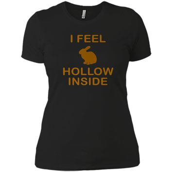 I Feel Hollow Inside Shirt Funny Easter Bunny Humor Tee Next Level Ladies Boyfriend Tee