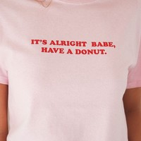 It's Alright Babe Have A Donut T-shirt