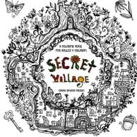 Secret Village - A Coloring Book Adventure: Beyond the Garden Gate, Beneath the Forest Floor, Among the Hollow Trees - A Mystery Endures! (Purse Sized ... for Ages 9 to Adult ) (Volume 2)