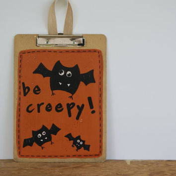 Halloween Decor ~ Halloween Decoration Clipboard ~ Hand Painted Halloween Bats Decor ~ Be Creepy!