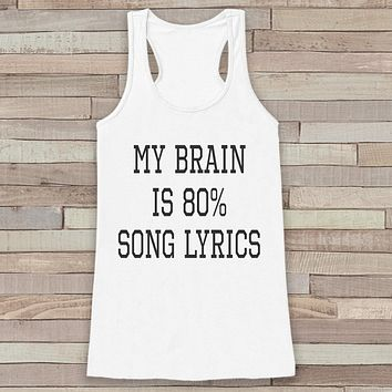 Women's Tank Tops - Funny Tank Top - My Brain is 80% Song Lyrics - Novelty Music Lover Tank - Gift for Friends - Workout Tank - Gift for Her