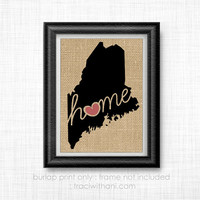 Maine Home - ME Burlap Printed Wall Art: Print, Silhouette, Print, Heart, Home, State, United States, Rustic, Typography, Artwork, Map
