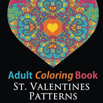 Adult Coloring Books: St. Valentines Zentangle Patterns: 33 Stress Relieving, Romantic St. Valentines Coloring Designs (Hobby Habitat Coloring Books) (Volume 3)