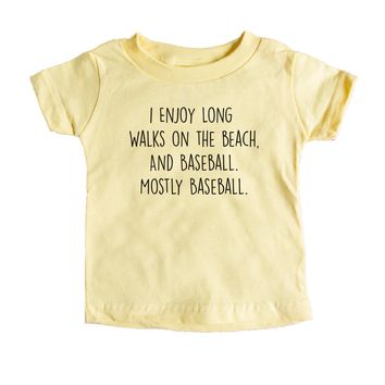 I Enjoy Long Walks On The Beach, And Baseball. Mostly Baseball. Baby Tee