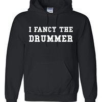 I fancy the drummer Hoodie