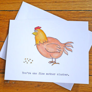Funny Love Card - You're One Fine Mother Clucker - Chicken Pun - Witty