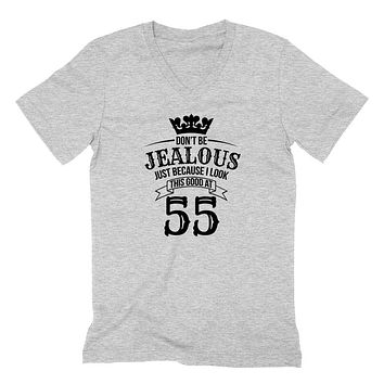 Don't be jealous just because I look this good at 55 birthday gift for friend bff mom dad grandparent  V Neck T Shirt