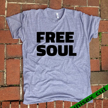 Free Soul. Unisex heather gray tri blend T shirt . Fun Women Mens Clothing. Live your own Life. free Spirit. Awareness forgiveness.Spiritual