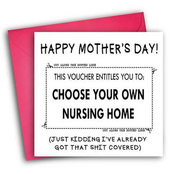 Voucher Entitles You To Choose Own Nursing Home Funny Mother's Day Card Card For Her Card For Mom FREE SHIPPING