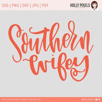 Southern Wifey SVG Sayings Quote SVG for Bride Gift