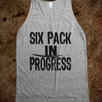 Six Pack in Progress