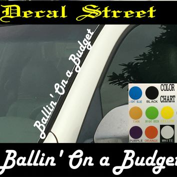 "Ballin On a Budget Vertical  Windshield  Die Cut Vinyl Decal Sticker 4"" x 22"""