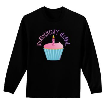 Birthday Girl - Candle Cupcake Adult Long Sleeve Dark T-Shirt by TooLoud