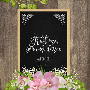 Chalkboard sign, Printable signs, Trust me you can dance sign, DIY rustic wedding signs, Rustic elegance wedding sign, Country style wedding