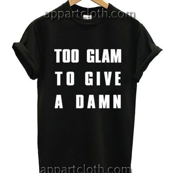Too Glam to Give a Damn Funny Shirts, Funny America Shirts