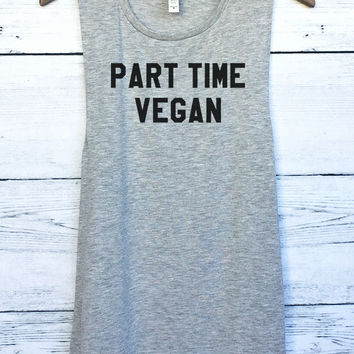 Part Time Vegan Muscle Tank Top