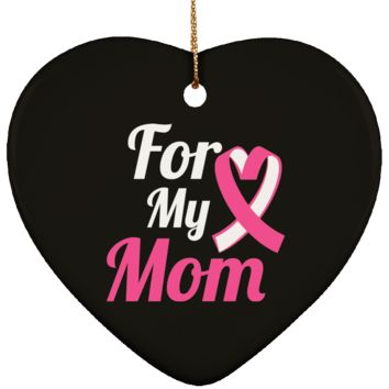 Breast Cancer Ornament - For My Mom Pink Ribbon