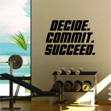 Decide Commit Succeed Quote Fitness Health Work Out Gym Decal Sticker Wall Vinyl Art Wall Room Decor Weights Motivation
