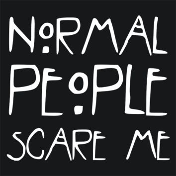 Normal People Scare Me AHS T-Shirt
