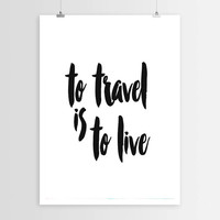 Travel Adventure print Typography Poster Travel art Home decor Wanderlust Handwritten life poster wise words inspirational art wall decor