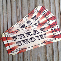 Tickets to the freak show