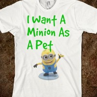 I want a minion as a pet