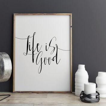 "Motivational quotes Inspirational poster ""Life Is Good"" Typographic print Wall decor Home art Wall artwork Life quote Instant download"