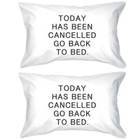 Today Has Been Cancelled Pillowcases - Bold Statement Pillow Covers