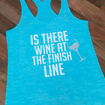 Is there wine .Gym clothes.. Gym tank. Marathon Tank Top. Runners Tank.  marathon shirt. runners shirt. Wine shirt. Workout clothes