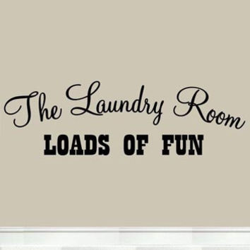 The Laundry Room Loads of Fun Laundry Wall Art Family Room Decor Laundry Room Quote