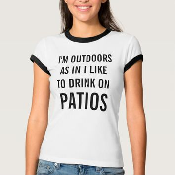 I Like To Drink On Patios Women's Ringer T-Shirt