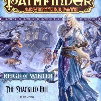 Reign of Winter: The Shackled Hut (Pathfinder Adventure Path)